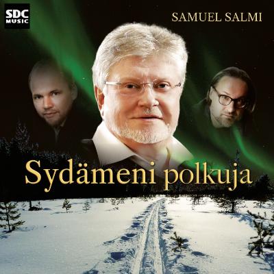 Sydämeni polkuja – Samuel Salmi